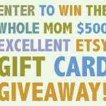 Whole Mom Excellent Etsy $500 Gift Card Giveaway