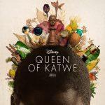 QUEEN OF KATWE – Trailer & Poster!!  #QueenOfKatwe