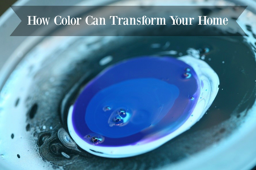 The Power of Paint: How Color Can Transform Your Home