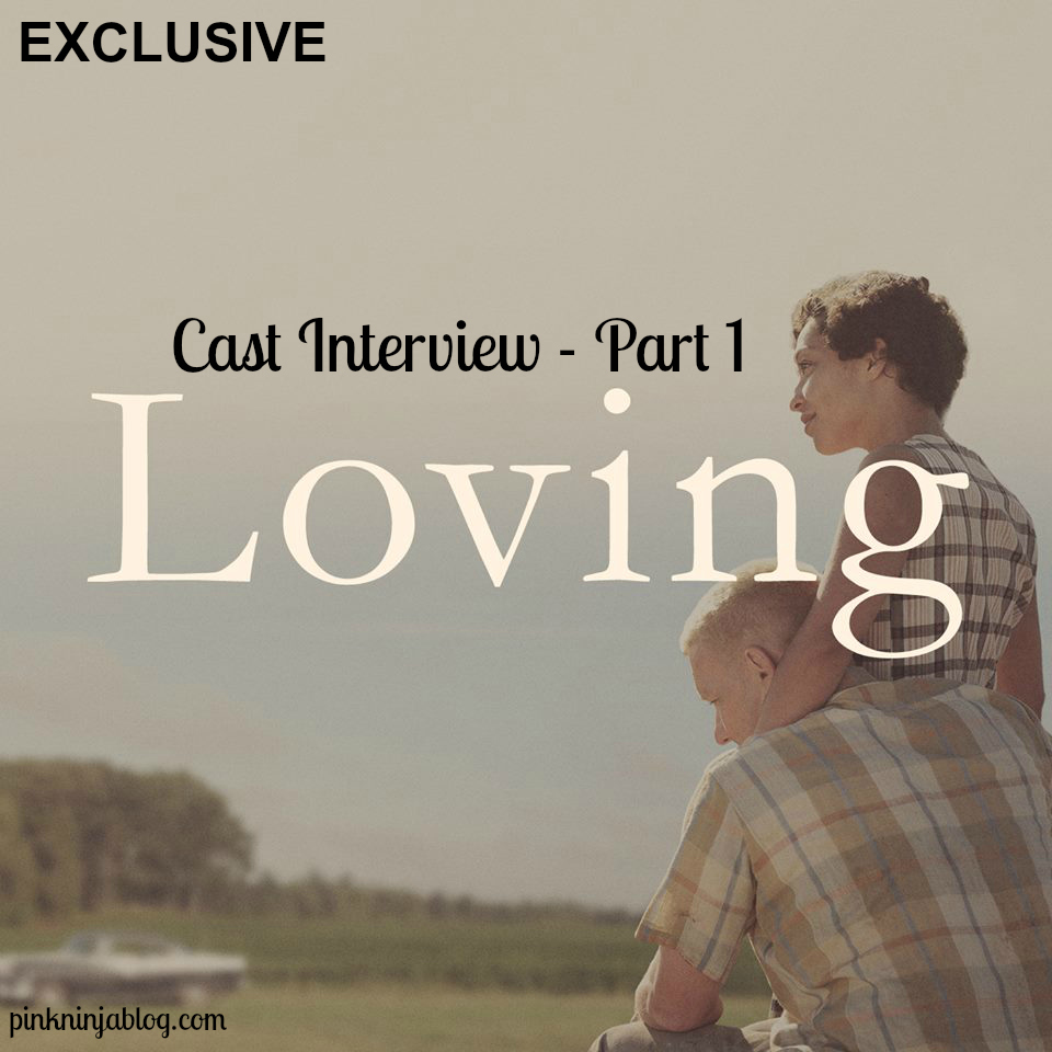 LOVING Interview ~ Part 1