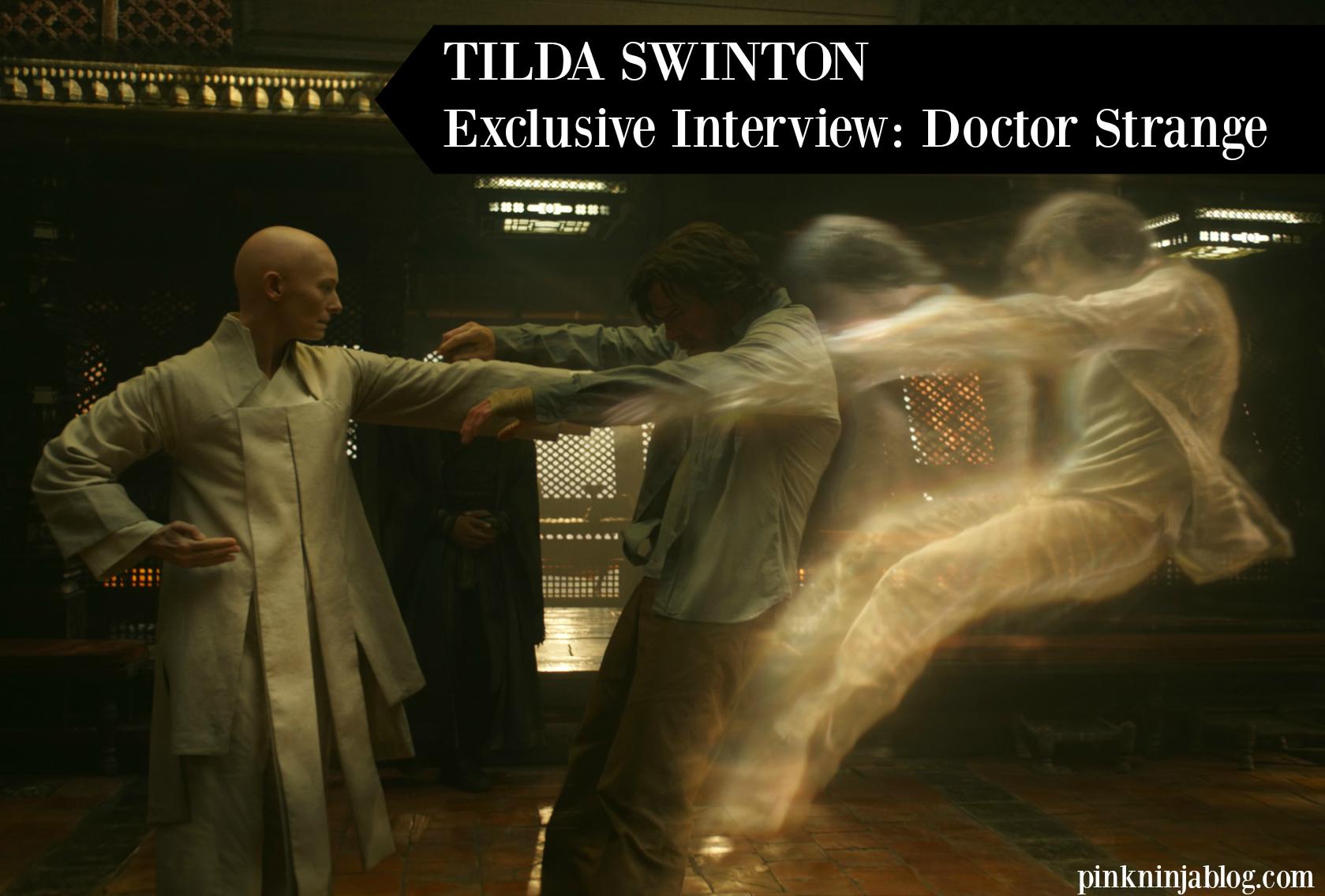 TILDA SWINTON ~ Exclusive Interview: Doctor Strange