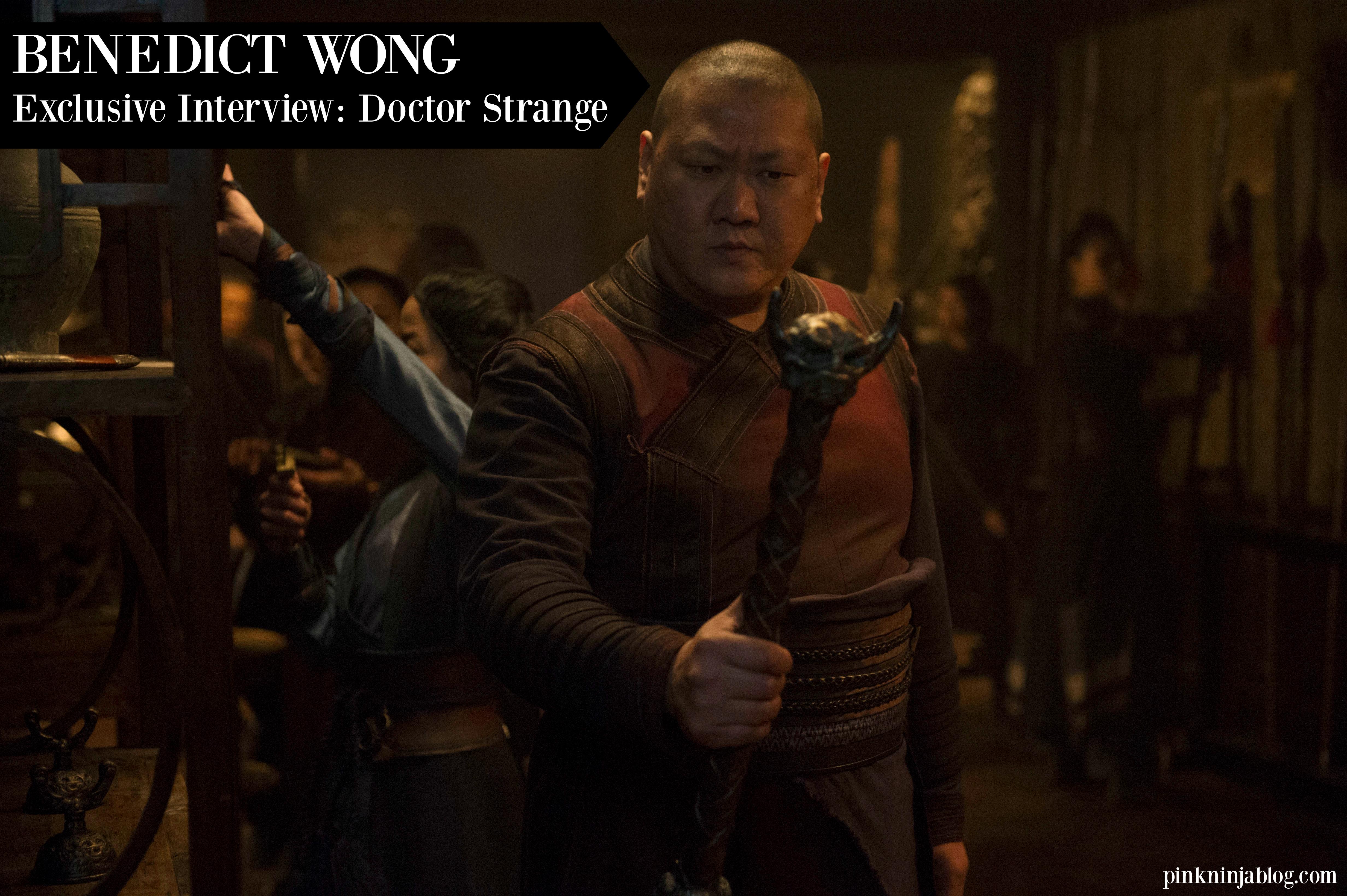 BENEDICT WONG ~ Exclusive Interview: Doctor Strange