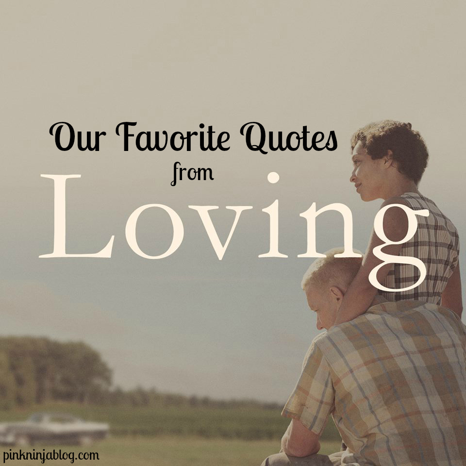LOVING ~ Our Favorite Quotes