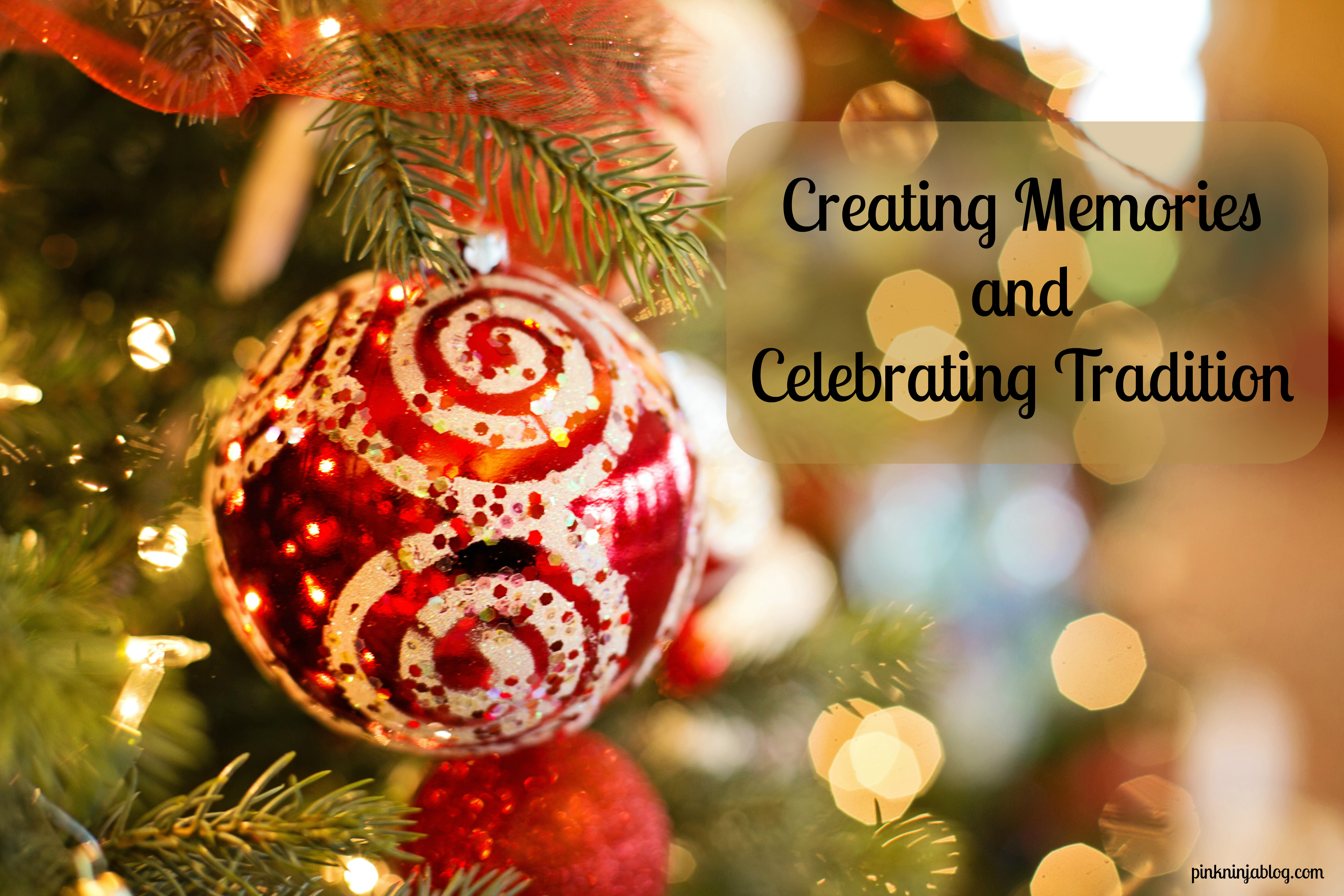 Creating Memories and Celebrating Tradition